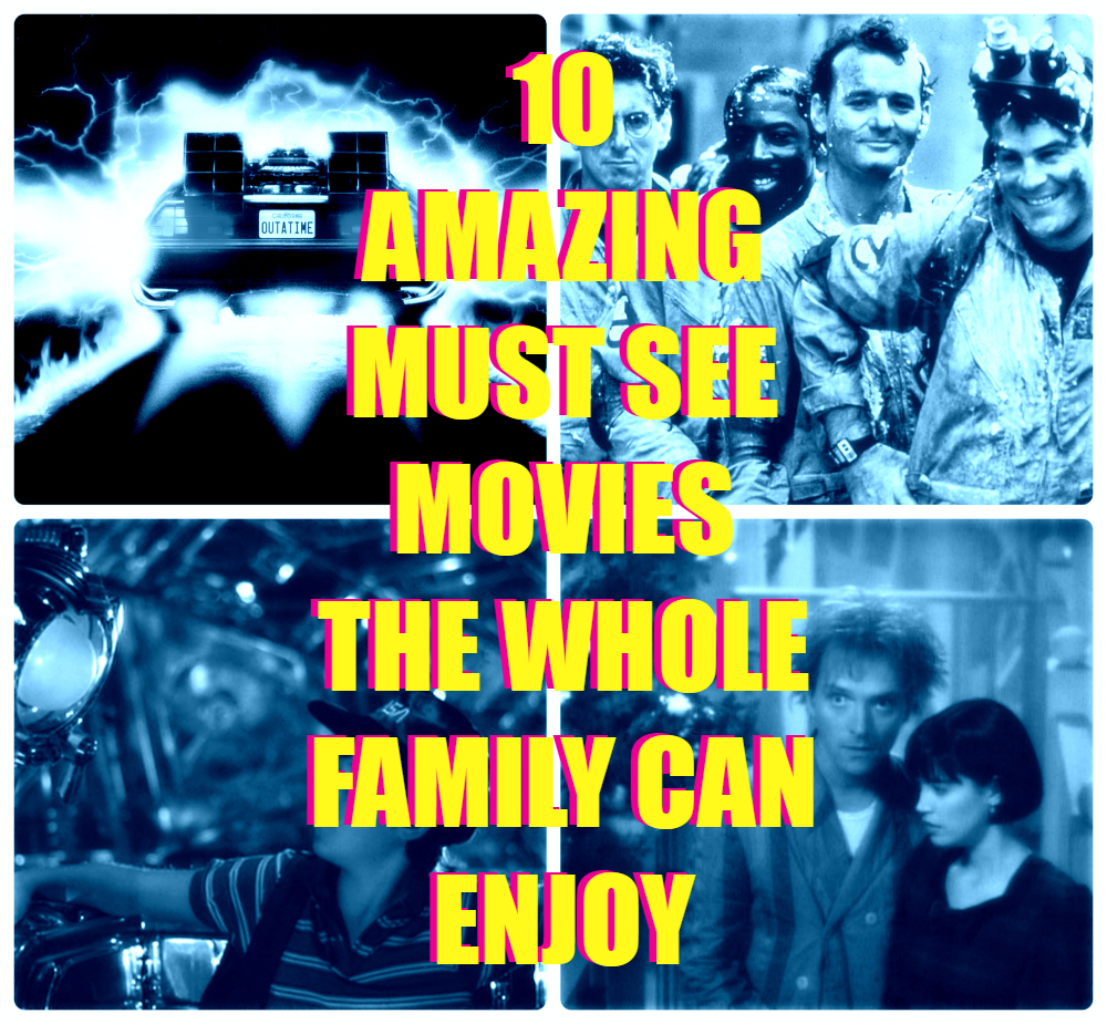 10 amazing must see movies for families