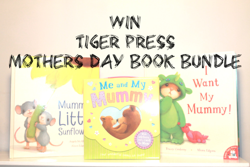 Mothersday #Win Tiger Press Mothers Day Book Bundle
