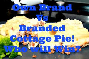 Supermarket showdown! Own Brand Vs Branded!