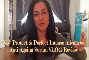 No7 Protect & Perfect Intense Advanced Serum VLOG 1