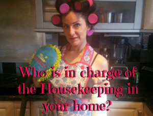 Who is in charge of the Housekeeping in your home featured