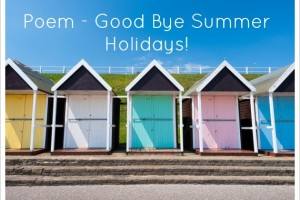 Poem - Good Bye Summer Holidays!