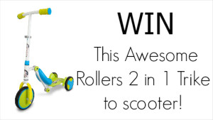 Win – An Awesome 2 in 1 Rollers Trike to scooter