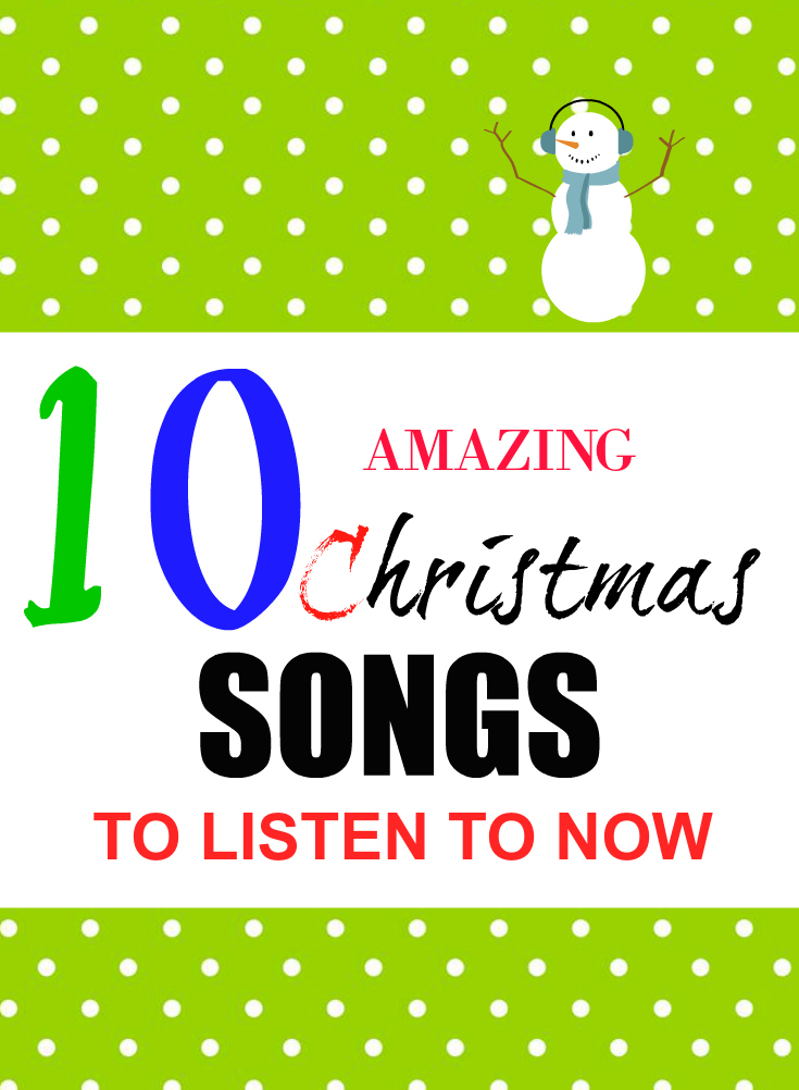10 Amazing Christmas Songs to Listen to Now