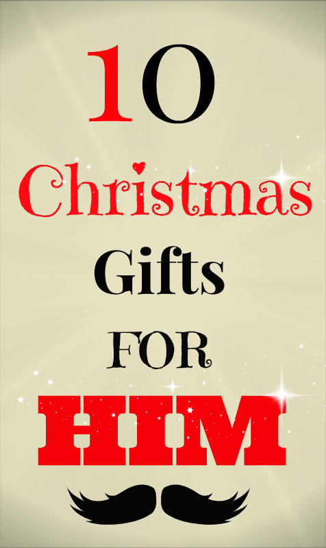 10 CHRISTMAS GIFTS FOR HIM