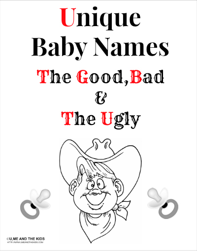 unique baby names - the good the bad the ugly