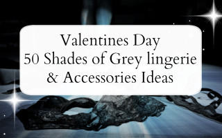 50 Shades of Grey lingerie & Accessories for Valentines Day