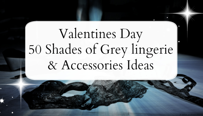 50 Shades of Grey Ideas For Couples 50 Shades of Grey Lingerie