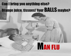 Man Flu – Anything Else? Orange, Tissues Your BALLS maybe