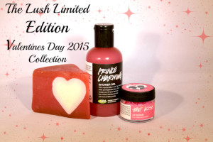 The Lush Limited Edition Valentines Day 2015 Collection