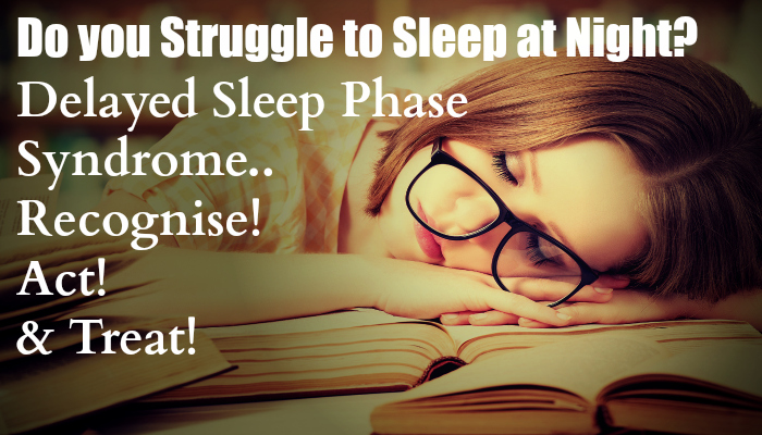 Struggling to Sleep at Night Are you Suffering from DSPS - Help and Guidance