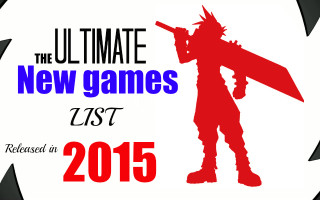 new games list 2015 updated for xbox ps4 wii u 3ds pc