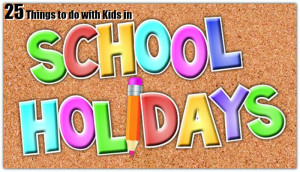 25 Things to do with Kids in the School Holidays