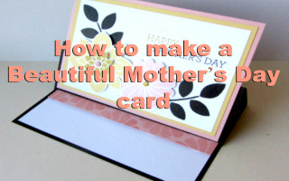 How to make a Beautiful Mother's Day card