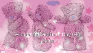 8 Wonderful Mothers Day Gift ideas by Me to You