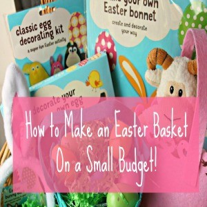How to make an Easter Basket on a Small Budget