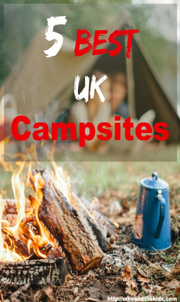 Places to go with kids UK campsites 5 hidden gems