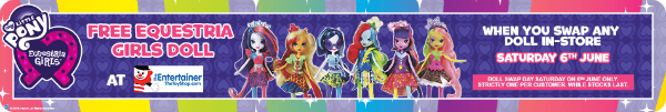 Free Equestria Girls Doll SWAP the entertainer toy store saturday 6th june 2015