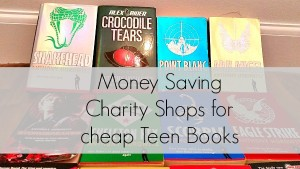 Money Saving tips – Charity Shops for cheap Teen Books!