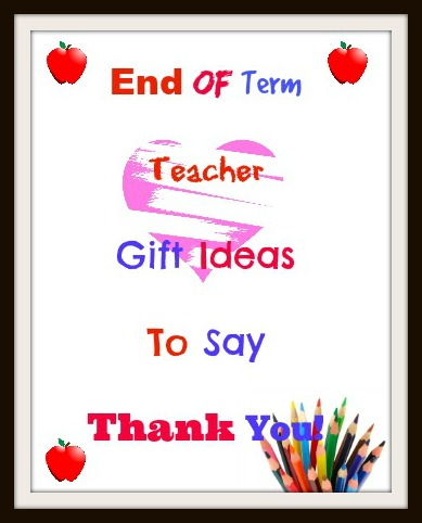 unique teacher gifts to say thank you