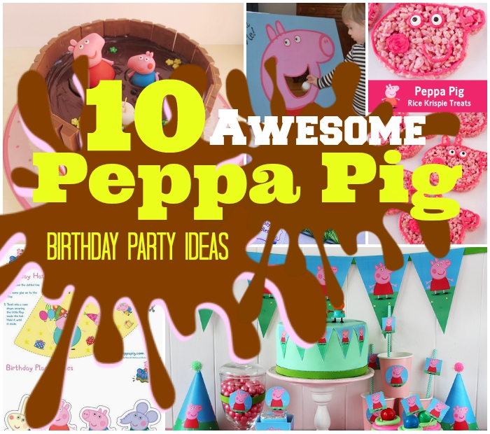 Top 10 Oink Peppa Pig Birthday Party Ideas