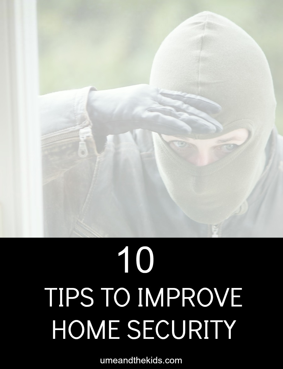 10 TIPS TO IMPROVE HOME SECURITY