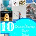 10 disney frozen olaf ideas for kids