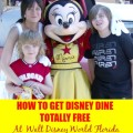 how to get the disney dine totally free at walt disney florida