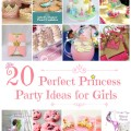 20 perfect princess party ideas for girls