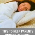 Tips to Help Parents Unwind at Night