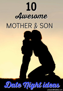 10 Awesome Mother and Son Date Night Ideas