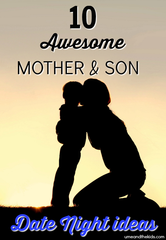 10 awesome mother son date night ideas