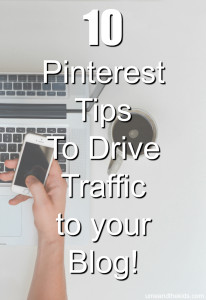 10 Pinterest Tips to Drive traffic to your Blog