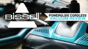 BISSELL Powerglide Cordless Vacuum Cleaner Review