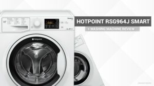 Review – Hotpoint RSG964J SMART+ Washing Machine
