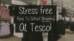 Stress free Back to School shopping at Tesco