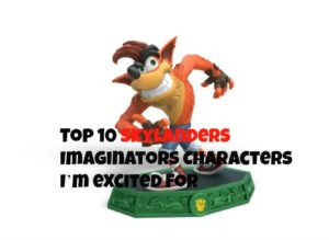 Top 10 Skylanders Imaginators Characters I'm excited for