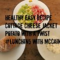 Healthy Easy Recipe Cottage Cheese Jacket Potato with a Twist - Lunch In 5 With McCain - Main Image