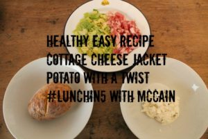Healthy Easy Recipe Cottage Cheese Jacket Potato with a Twist – Lunch In 5 With McCain