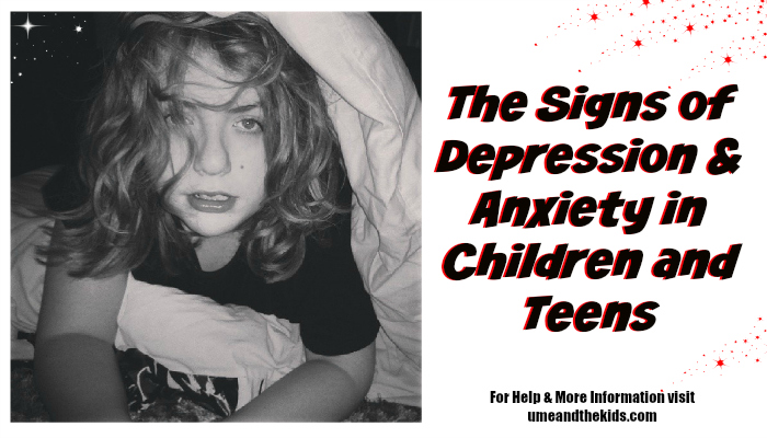 The Signs of Depression & Anxiety in Children and Teens
