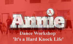 Family Movie Annie Dance Workshop 'It's a hard knock life'