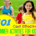 101 cost effective summer activities for kids