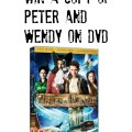 Win a copy of Peter and Wendy on DVD 2